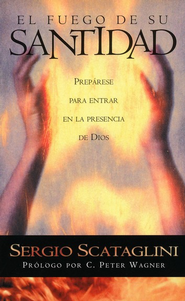 El Fuego De Su Santidad  (The Fire Of His Holiness)  -     By: Sergio Scataglini