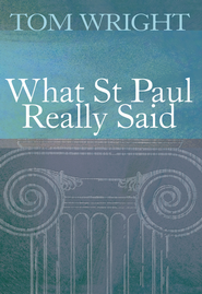 What St Paul really said - eBook  -     By: Tom Wright
