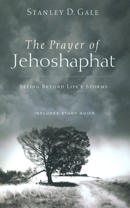 The Prayer of Jehoshaphat: Seeing Beyond Life's Storms  -     By: Stanley Gale