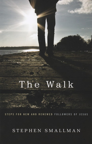 The Walk: Steps for New and Renewed Followers of Jesus  -     By: Stephen Smallman