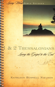 1 & 2 Thessalonians: Living the Gospel to the End  -     By: Kathleen Buswell Nielson