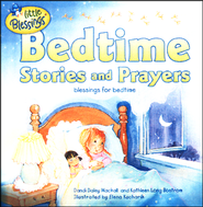 Little Blessings: Bedtime Stories and Prayers  -              By: Kathleen Long Bostrom