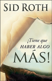 ¡Tiene que Haber Algo Más!  (There Must Be Something More!)  -     By: Sid Roth