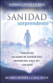 Sanidad Sorprendente   -     By: Delores Winder, Bill Keith