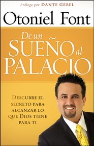 De un sue&#241o al palacio, From a Dream to the Palace  -     By: Otoniel Font
