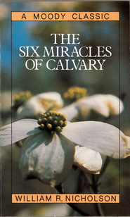 The Six Miracles of Calvary / New edition - eBook  -     By: William Nicholson