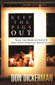 Keep the Pigs Out  -     By: Don Dickerman