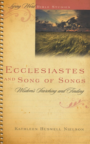 Ecclesiastes and Song of Songs: Wisdom's Searching and Finding  -     By: Kathleen Buswell Nielson