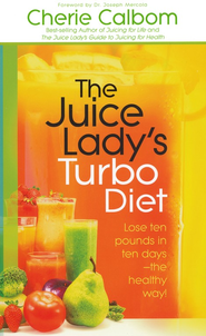 The Juice Lady's Turbo Diet   -     By: Cherie Calborn
