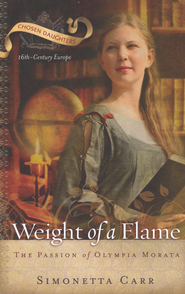 Weight of a Flame, The Passion of Olympia Morata  -              By: Simonetta Carr