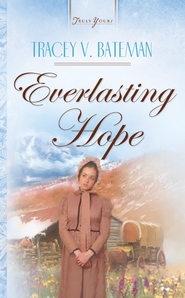 Everlasting Hope - eBook  -     By: Tracey Bateman