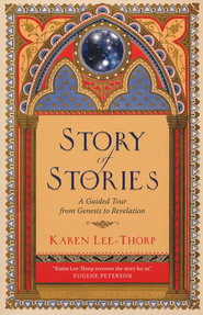 Story of Stories: A Guided Tour from Genesis to Revelation - eBook  -     By: Karen Lee-Thorp