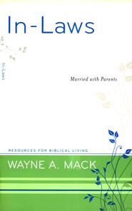 In-Laws: Married with Parents  -     By: Wayne A. Mack