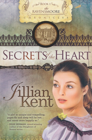 Secrets of the Heart, Ravensmoore Chronicles Series #1   -              By: Jillian Kent