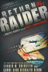 Return of the Raider: A Doolittle Raider's Story of War & Forgiveness  -     By: Donald M. Goldstein, Carol Aiko DeShazer Dixon