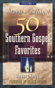 Stories Behind 50 Southern Gospel Favorites  -              By: Lindsay Terry