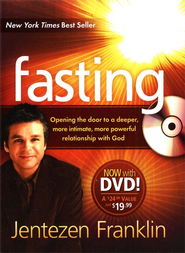 Fasting: Opening the Door to a Deeper, More Intimate,   More Powerful Relationship with God, Includes DVD  -     By: Jentezen Franklin