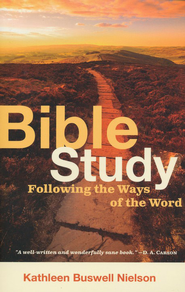 Bible Study: Following the Ways of the Word  -     By: Kathleen Buswell Nielson