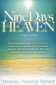Nine Days in Heaven, A True Story   -     By: Dennis Prince, Nolene Prince