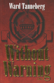 Without Warning, Tanneberg Mystery Series #1   -     By: Ward Tanneberg