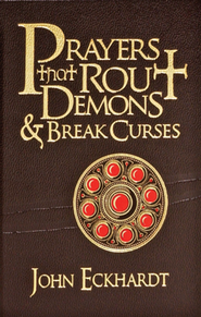Prayers That Rout Demons & Break Curses, 2 Volumes in 1   -              By: John Eckhardt