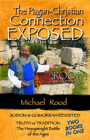 The Pagan-Christian Connection Exposed - eBook  -     By: Michael Rood