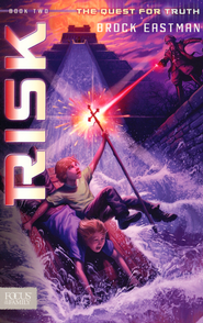 Risk, The Quest For Truth Series #2   -              By: Brock Eastman