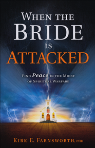 When the Bride is Attacked  -     By: Kirk Farnsworth