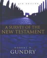 A Survey of the New Testament, Fourth Edition    -              By: Robert H. Gundry