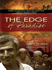 The Edge of Paradise: Turkey is beautiful. But for Christians there is always a price - eBook  -     By: Martin De Lange