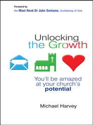 Unlocking the Growth: You will be amazed at your church's potential - eBook  -     By: Michael Harvey