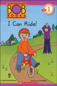 Scholastic Reader Level 1: BOB Books #5: I Can Ride!   -              By: Lynn Maslen Kertell, Sue Hendra