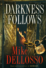 Darkness Follows  -     By: Mike Dellosso
