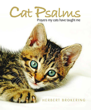 Cat psalms: Prayers my cats have taught me - eBook  -     By: Herbert Brokering