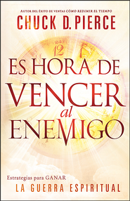 Es Hora de Vencer al Enemigo   (Time to Defeat the Devil)  -     By: Chuck Pierce
