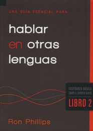 Una Gu&#237a Esencial Para Hablar en Otras Lenguas, An Essential Guide to Speaking in Tongues  -     By: Ron Phillips