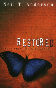 Restored: Experience Life with Jesus   -     By: Neil Anderson
