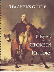 Never Before in History: America's Inspired Birth  Teacher's Guide  -     By: Gary Amos