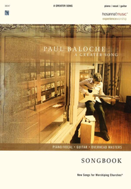 A Greater Song Songbook   -     By: Paul Baloche