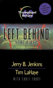 Triumphant Return, Left Behind: The Kids #40   -     By: Jerry B. Jenkins