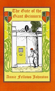 The Gate of The Giant Scissors - eBook  -     By: Annie Fellows Johnston     Illustrated By: Etheldred B. Barry