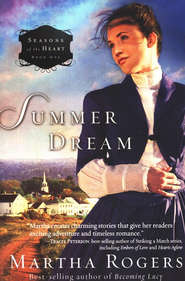 Summer Dream, Seasons of the Heart Series #1   -     By: Martha Rogers