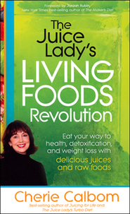 The Juice Lady's Living Foods Lifestyle  -     By: Cherie Calbom