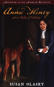 #2: Annie Henry and the Birth of Liberty   -     By: Susan Olasky