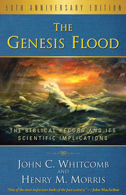 The Genesis Flood: The Biblical Record and Its Scientific  Implications, 50th Anniversary Edition  -     By: John C. Whitcomb, Henry M. Morris