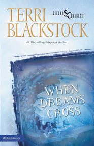 When Dreams Cross - eBook  -     By: Terri Blackstock