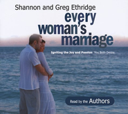 Every Woman's Marriage: Ignite The Joy and Passion You Both Desire, Audio CD  -              By: Shannon Ethridge, Gregg Ethridge