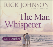 The Man Whisperer: Speaking Your Man's Language to Bring Out His Best, Audio CD  -     By: Rick Johnson
