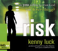 Risk: Are You Willing to Trust God With Everything? Audio CD  -     By: Kenny Luck