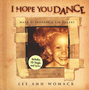I Hope You Dance-With CD              -     By: Mark D. Sanders, Tia Sillers